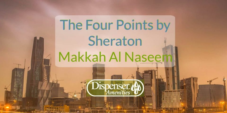Four points sheraton makkah blog header the four points by sheraton dispenser amenities